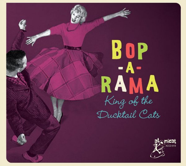 Bop-A-Rama: King Of The Ducktail Cats