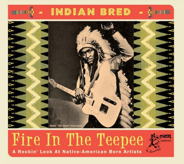 Indian Bred: Fire In The Teepee
