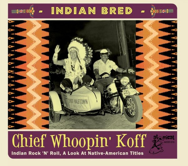 Indian Bred: Vol. 2 Rock n Roll Chief Whoopin Koff