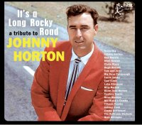 A Tribute To Johnny Horton: Its A Long Rocky Road