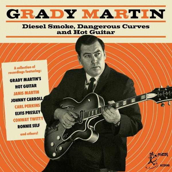 Grady Martin: Diesel Smoke, Dangerous Curves, And Hot Guitar