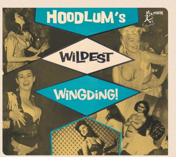 Hoodlums Wildest Wingding!