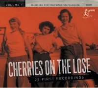 Cherries On The Lose 1: 28 First Recordings
