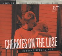 Cherries On The Lose 2: 28 First Recordings