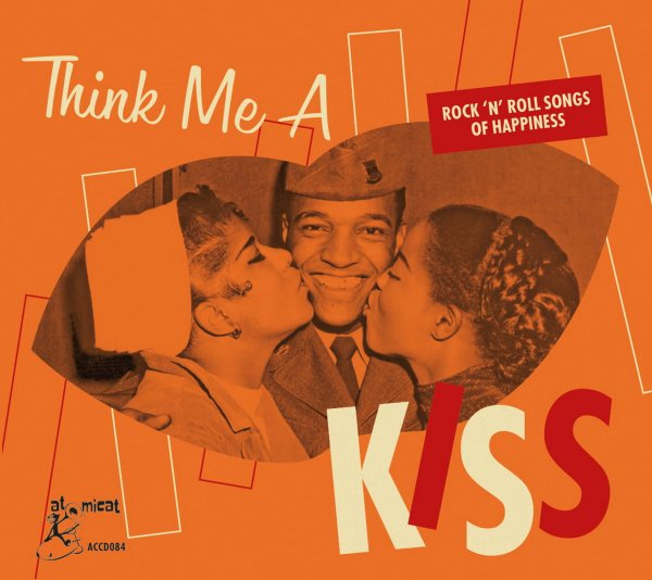 Think Me A Kiss: Rock 'n' Roll Songs Of Happiness