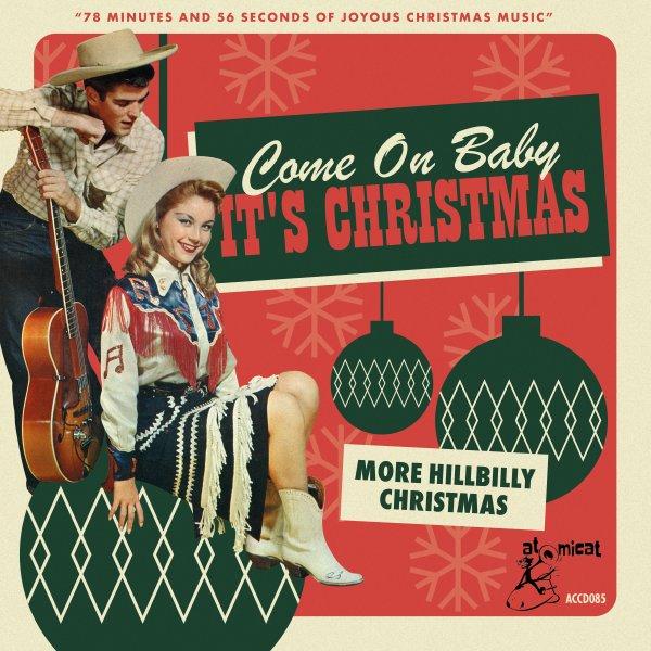 Come On Baby Its Christmas: More Hillbilly Christmas