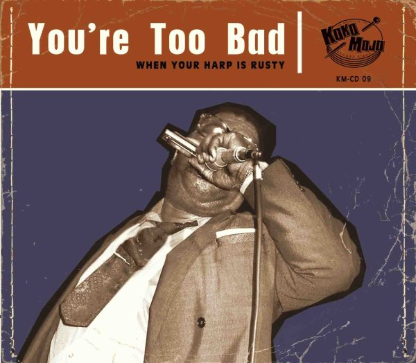 Koko-Mojo Original - You're Too Bad
