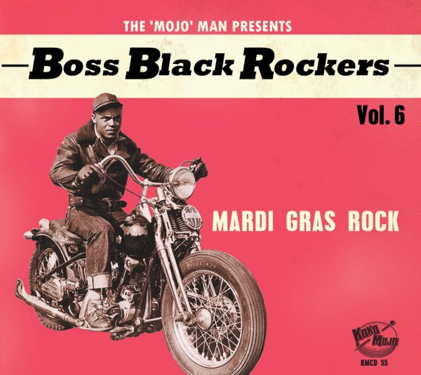 Boss Black Rockers Vol 6: Mardi Gras Rock