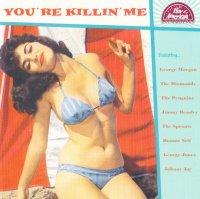 Youre Killin Me