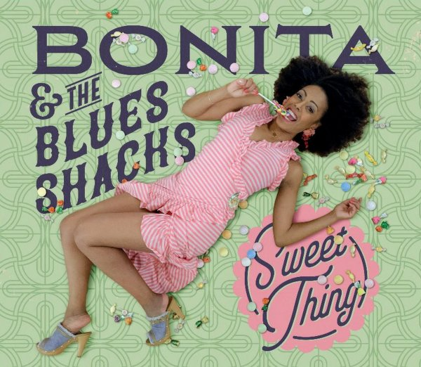 Bonita And The Blues Shacks - Sweet Thing CD