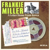 Frankie Miller - A Letter Home From Korea