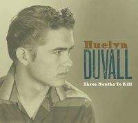 Huelyn Duvall - Three Months To Kill