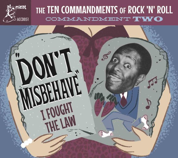 Commandment Two - Don't Misbehave - I Fought The Law