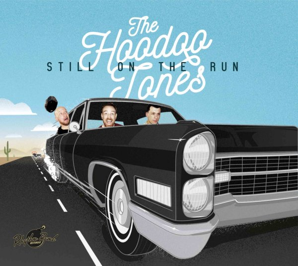 The Hoodoo Tones - Still On The Run