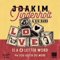 Joakim Tinderholt - Love Is A 4 Letter Word / You Gotta...