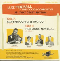 Luiz Fireball Im Never Gonna Be That Guy / New Shoes, New...