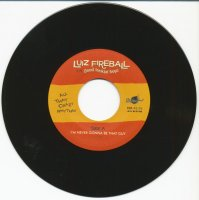 Luiz Fireball Im Never Gonna Be That Guy / New Shoes, New Blues 7inch