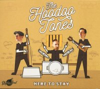 The Hoodoo Tones - Here To Stay CD deluxe pac
