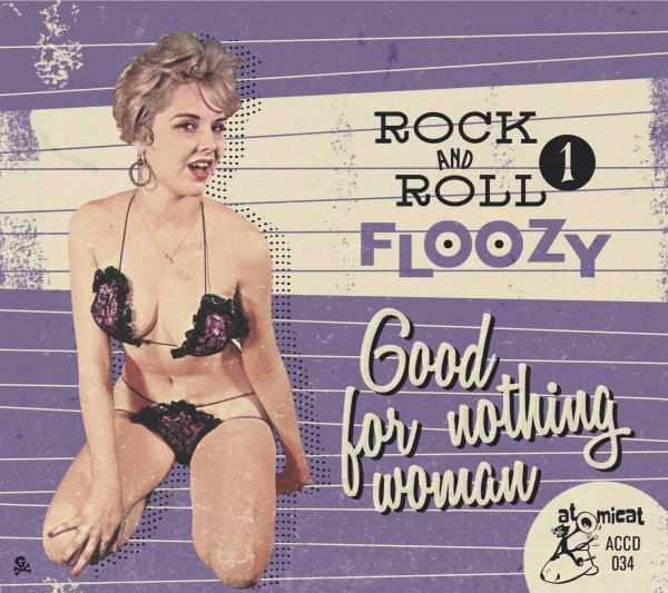 Rock 'n' Roll Floozy 1 – Good For Nothing Woman