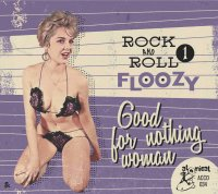 Rock n Roll Floozy 1 – Good For Nothing Woman