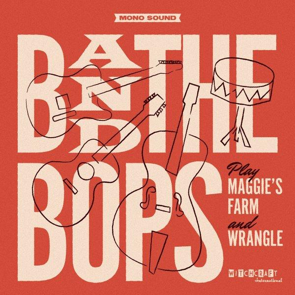 B AND THE BOPS - MAGGIES FARM /WRANGLE
