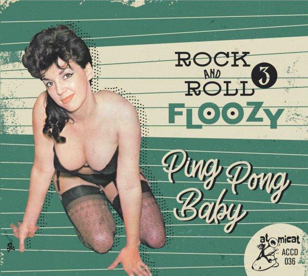 Rock 'n' Roll Floozy 3 – Ping Pong Baby