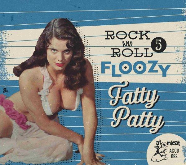 Rock 'n' Roll Floozy 5 – Fatty Patty