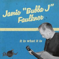Jamie Bubba J Faulkner - It Is What It Is !