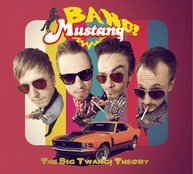 Bang! Mustang! - The Big Twang Theory LP