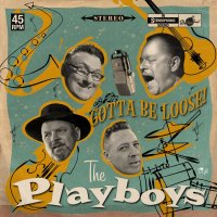 The Playboys - Gotta Be Loose!