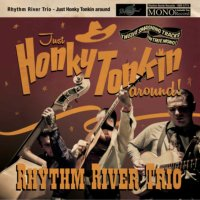 Rhythm River Trio - Just Honky Tonkin Around