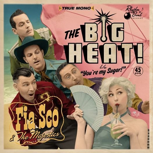 FiaSco & the Majestics - The Big Heat / You´re My Sugar 7inch