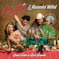 Crystal & Runnin Wild - Good Taste in Bad Friends LP...
