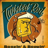 Twisted Rod - Boozin and Boppin  CD
