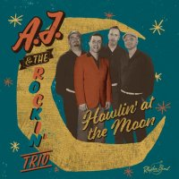 A.J. and the Rockin Trio - Howlin At The Moon  CD