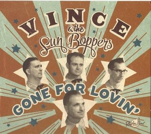 Vince and the Sunboppers - Gone For Lovin deluxe pac