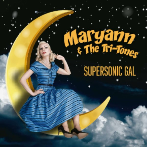 Maryann and the Tri-Tones - Supersonic Gal