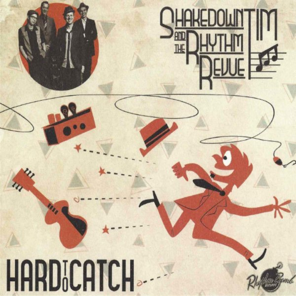 Shakedown Tim and the Rhythm Revue - Hard To Catch deluxe pac