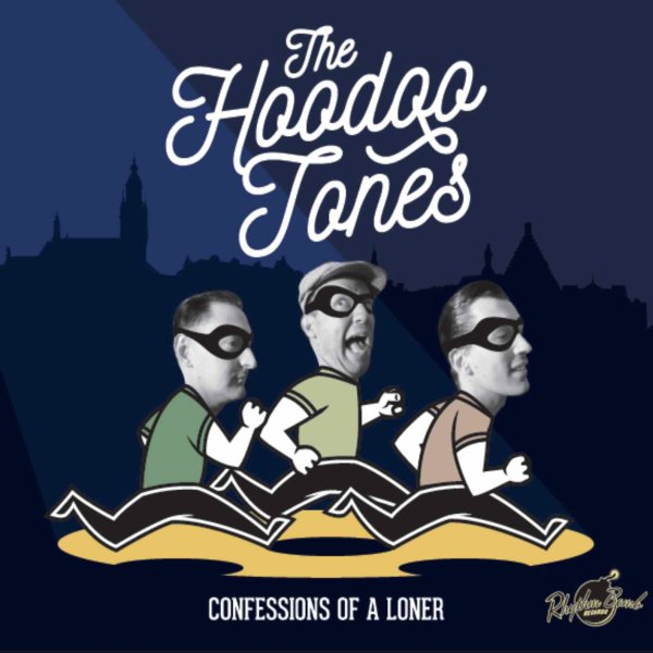 The Hoodoo Tones - Confessions Of A Loner deluxe pac