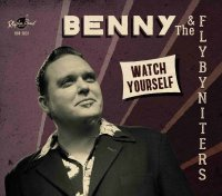 Benny and The FlyByNiters - Watch Yourself 12inch LP