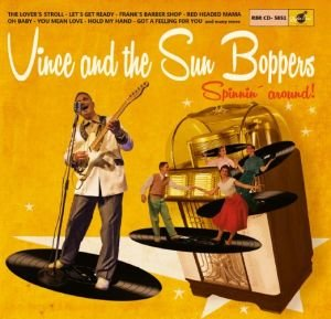 Vince and the Sun Boppers – Spinnin' around deluxe pac