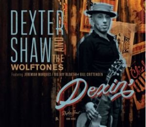 Dexter Shaw And The Wolftones - Dexin deluxe pac