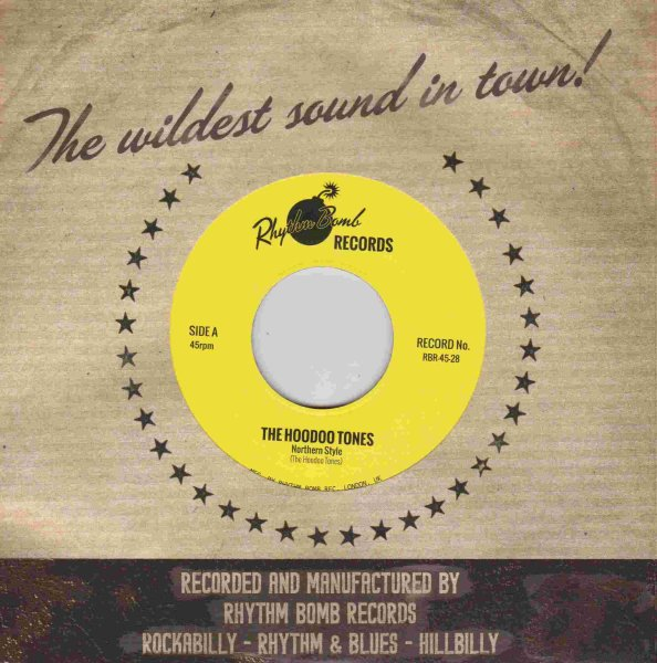 The Hoodoo Tones - Northern Style/Watch Your Mouth 7inch 45rpm CS