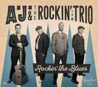 A.J. and the Rockin Trio - Rockin The Blues  CD